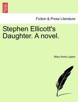 Stephen Ellicott's Daughter. a Novel.