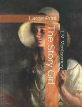 The Story Girl: Large Print