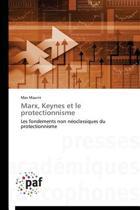 Marx, Keynes Et Le Protectionnisme