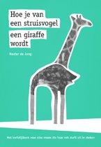 Hoe je van een struisvogel een giraffe wordt