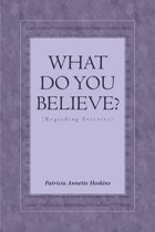 What Do You Believe? (Regarding Eternity)