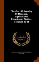 Circular - University of Montana, Agricultural Experiment Station, Volumes 43-81