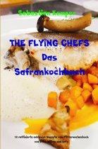 THE FLYING CHEFS Das Safrankochbuch