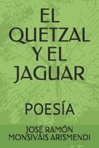 El Quetzal Y El Jaguar: Poes�a