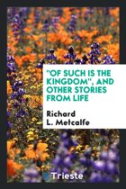Of Such Is the Kingdom, and Other Stories from Life