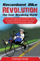 Recumbent Bike Revolution - The Ever Revolving World