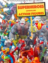 ''110 dramatic superheroes and supervillains action figures''