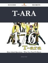 T-ara 176 Success Secrets - 176 Most Asked Questions On T-ara - What You Need To Know