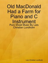 Old MacDonald Had a Farm for Piano and C Instrument - Pure Sheet Music By Lars Christian Lundholm