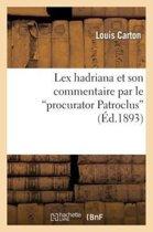 Lex Hadriana Et Son Commentaire Par Le Procurator Patroclus