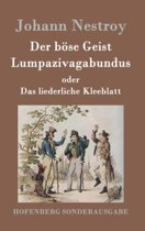 Der B se Geist Lumpazivagabundus Oder Das Liederliche Kleeblatt