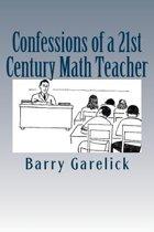 Confessions of a 21st Century Math Teacher