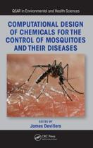 Computational Design of Chemicals for the Control of Mosquitoes and Their Diseases