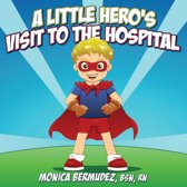 A Little Hero's Visit to the Hospital