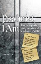 Psalmist, I Am