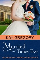 Married Times Two (The Reluctant Brides Series, Book 2)