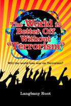 The World is Better Off Without Terrorism
