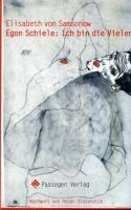 Egon Schiele: Ich bin die Vielen