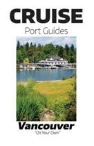 Cruise Port Guides - Vancouver