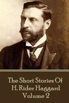 H. Rider Haggard - The Short Stories of H. Rider Haggard