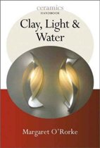 Clay, Light, and Water