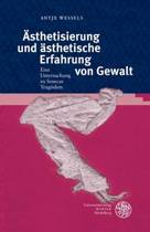 Asthetisierung Und Asthetische Erfahrung Von Gewalt Ein Untersuchung Zu Senecas Tragodien