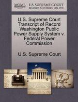 U.S. Supreme Court Transcript of Record Washington Public Power Supply System V. Federal Power Commission