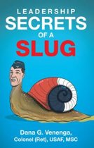 Leadership Secrets of a Slug