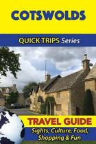 Cotswolds Travel Guide (Quick Trips Series)