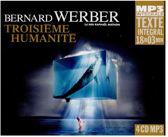 Troisieme Humanite (Integrale Mp3), Lu Par Raphael