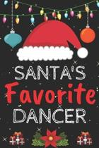 Santa's Favorite dancer: A Super Amazing Christmas dancer Journal Notebook.Christmas Gifts For dancer . Lined 100 pages 6'' X9'' Handbook Or Dair