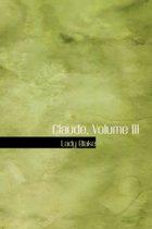 Claude, Volume III