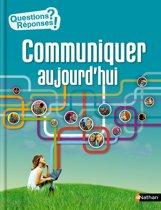 Communiquer aujourd'hui - Questions/Réponses - doc dès 10 ans