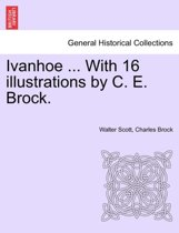 Ivanhoe ... with 16 Illustrations by C. E. Brock.