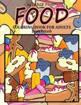 Food Coloring Book for Adults ( in Large Print)