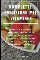 Komplette Entgiftung Mit Vitaminen