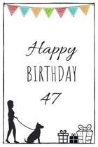 Happy Birthday 47 - Dog Owner