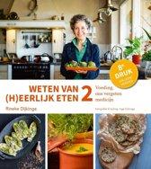 Boek cover Weten van (h)eerlijk eten 2 Voeding, ons vergeten medicijn van Rineke Dijkinga (Hardcover)
