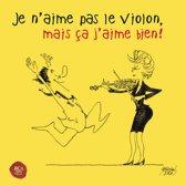 Je N'Aime Pas Le Violon..