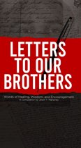 Letters To Our Brothers