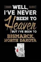 Well, I've Never Been to Heaven But I've Been to Bismarck, North Dakota