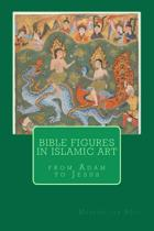 Bible Figures in Islamic Art