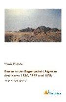 Reisen in der Regentschaft Algier in den Jahren 1836, 1837 und 1838
