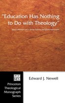 Education Has Nothing to Do with Theology