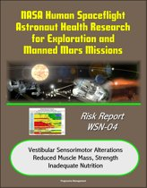 NASA Human Spaceflight Astronaut Health Research for Exploration and Manned Mars Missions, Risk Report WSN-04, Vestibular Sensorimotor Alterations, Reduced Muscle Mass, Strength, Inadequate Nutrition