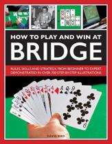 How to Play and Win at Bridge