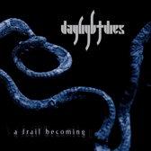 A Frail Becoming (Ltd.Ed)