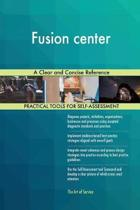 Fusion Center a Clear and Concise Reference