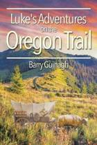 Luke's Adventures on the Oregon Trail