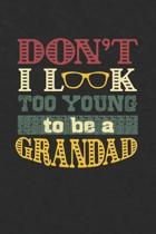 Don't I Look Too Young To Be A Grandad